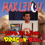 Couv - Life is like Dragon Ball - Recto